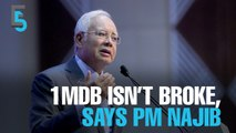 EVENING 5: 1MDB can pay up, says Najib