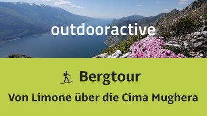 Bergtour am Gardasee: Von Limone über die Cima di Mughera