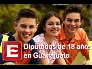 Con 18 años se puede ser diputado en Guanajuato