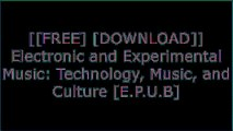 [tJRTZ.[F.R.E.E R.E.A.D D.O.W.N.L.O.A.D]] Electronic and Experimental Music: Technology, Music, and Culture by Thom HolmesJoel ChadabePaul White T.X.T