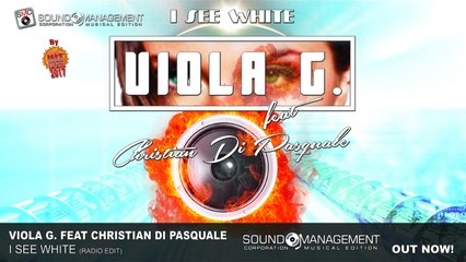 Viola G. feat Christian Di Pasquale - I See White - HIT MANIA ESTATE 2017