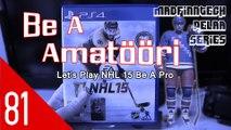 Vastustajan paras pelaaja: tuomari! - Be A Amatööri Ep. 81 - NHL 15 - MadFinnTech Pelaa Series