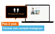 Pas à pas - Fermer son compte Instagram – Orange