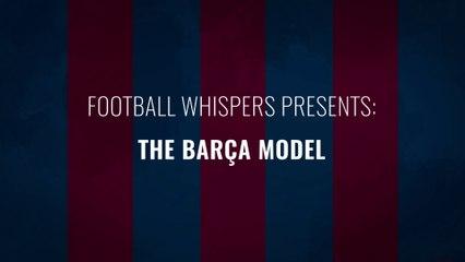 The Barça Model : Official Trailer   Football Whispers   FWTV