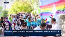 THE RUNDOWN | Jerusalem holds 16th gay pride parade | Thursday, August 3rd 2017