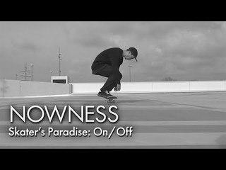 Skater's Paradise: On/Off