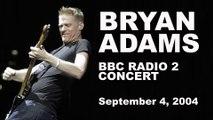 Bryan Adams - BBC Radio 2 London 09-04-2004 (Audio)