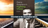Read Online  Garry Kasparov s Fighting Chess (Batsford Chess Library) Gary K. Kasparov Full Book