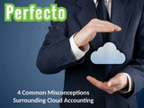 4 Common Misconceptions Surrounding Cloud Accounting