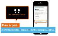 Pas à pas - Ajuster la publicité sur Snapchat (Android) – Orange