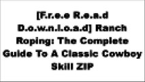 [nvtUp.Free Read Download] Ranch Roping: The Complete Guide To A Classic Cowboy Skill by Buck Brannaman, A. J. MangumMark RashidBuck BrannamanMartin Black R.A.R
