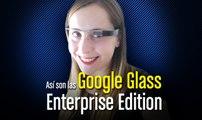 Así son las nuevas Google Glass Enterprise Edition