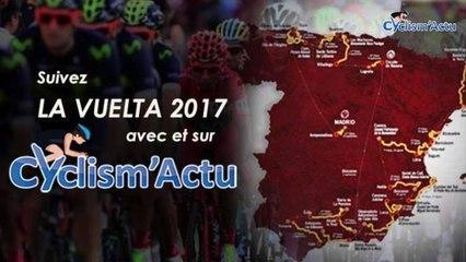 La Vuelta 2017 - Suivez le Tour d'Espagne 2017 et Tout le Cyclisme sur Cyclism'Actu