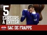SAC DE FRAPPE - 5 ERREURS A EVITER