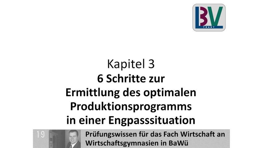 6 Schritte Optimales Produktionsprogramm Engpass Deckungsbeitrag [WG K03 T14a]