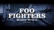 Foo Fighters Monkey Wrench (Bass Cover)