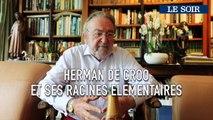 Herman De Croo: « Pour faire de la politique, il ne faut pas être malin, il faut que les gens croient que vous l'êtes»   Racines élémentaires