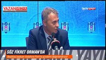 Fikret Orman'dan Sosa ve transfer açıklaması