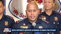 Bato: Espinido's services in demand vs narco-politicians