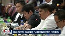House resumes hearing on P6.4-B shabu shipment from China