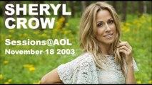 Sheryl Crow - Sessions@AOL 11-18-2003 (Audio)