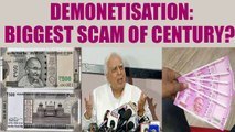 Sibal accuses BJP of printing two different notes of 500 & 2000 denomination | Oneindia News
