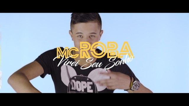 MC Roba - Virei Seu Sonho