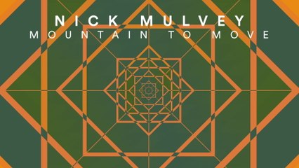 Nick Mulvey - Mountain To Move