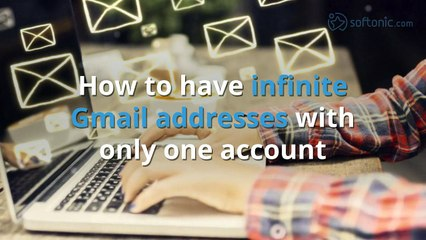How to have infinite Gmail addresses with only one account