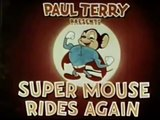 Mighty Mouse - Super Mouse Rides Again (1943)