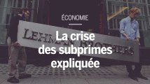 La crise des subprimes, expliquée.