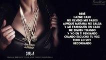 Sola Remix (Letra) Anuel AA Ft. Daddy Yankee, Wisin, Farruko, Zion Y Lennox