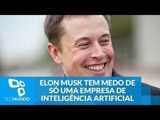 Sabe qual? Elon Musk tem medo de só uma empresa de inteligência artificial