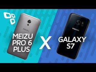 Comparativo: Meizu PRO 6 Plus vs  Samsung Galaxy S7 - TecMundo