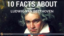 Beethoven 10 facts about Ludwig van Beethoven | Classical Music History