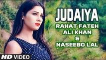 Judaiya HD Video Song Rahat Fateh Ali Khan & Naseebo Lal 2017 Zahid Ali New Punjabi Songs