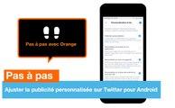 Pas à pas - Ajuster la publicité sur Twitter (Android) - Orange