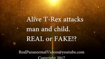 Stabilized Alive T-Rex Hunts and Attacks Child, Alive Real Dinosaur Caught On Camera 2017