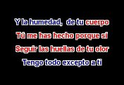 Tengo todo excepto a ti - Luis Miguel (Karaoke)