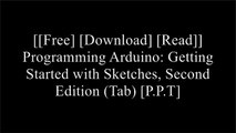 [SKvP7.[FREE DOWNLOAD READ]] Programming Arduino: Getting Started with Sketches, Second Edition (Tab) by Simon Monk DrMassimo Banzi TXT