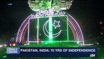 DAILY DOSE | Pakistan, India: 70 years of independence | Monday, August 14th 2017