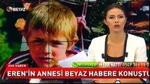 Eren Bülbül'ün annesi Beyaz Haber'e konuştu