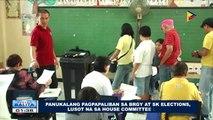 Panukalang pagpapaliban sa Barangay at SK elections, lusot na sa House Committee Level
