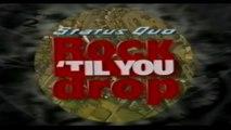 Status Quo - Rock Til You Drop 21-9 1991 Sheffield,Glasgow,Birmingham,London Part 1