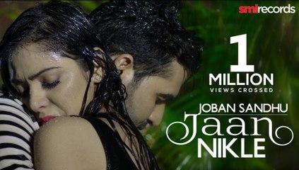 New Punjabi Songs | Jaan Nikle | JOBAN SANDHU | Priyanka Bhardwaj | Nation Brothers Latest Song 2017