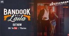 Bandook Meri Laila HD - A Gentleman 2017 - Sidharth Malhotra - Jacqueline Fernandez - Fresh Songs HD