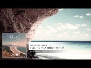 Paris Lover - Feel Me (feat. A*M*E) [Klardust Remix]