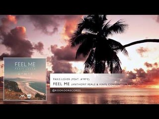 Paris Lover - Feel Me (feat. A*M*E) [Anthony Reale & Vinyl Convention Remix]