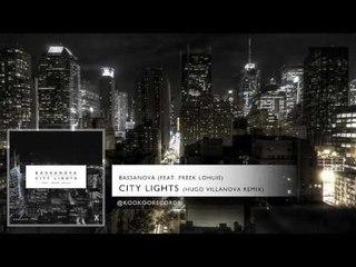 Bassanova - City Lights (feat. Freek Lohuis) [Hugo Villanova Remix]