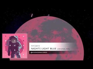 Tim Gartz - Nights Light Blue (Original Mix)